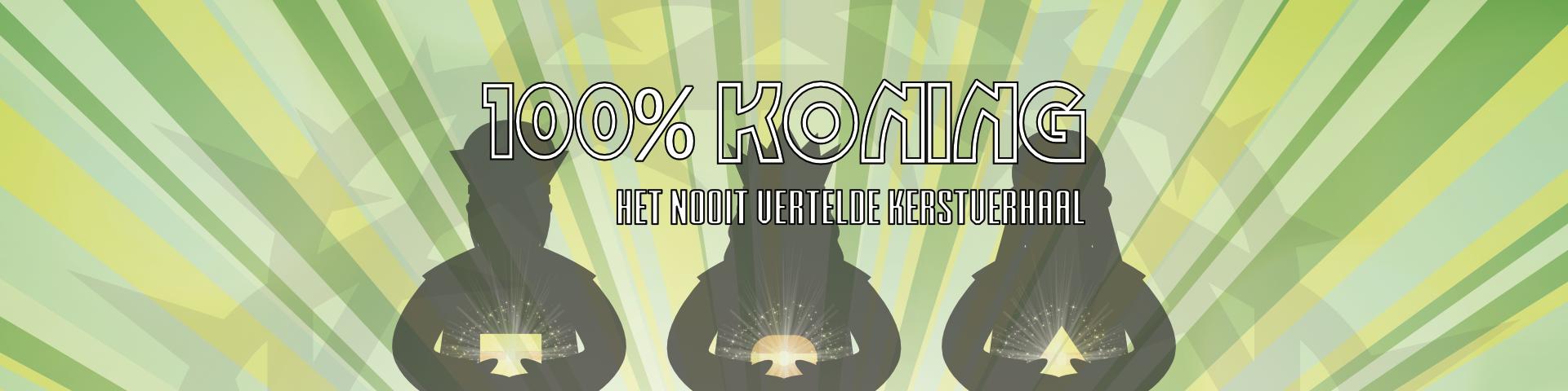 100% Koning Waarvan Acte Theaterproducties